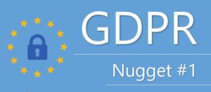 GDPR Nuggets - GDPR Nugget 1